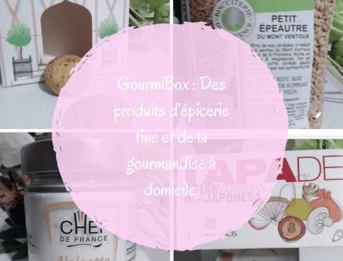 GourmiBox: Des produits d'épicerie fine et de la gourmandise à domicile.