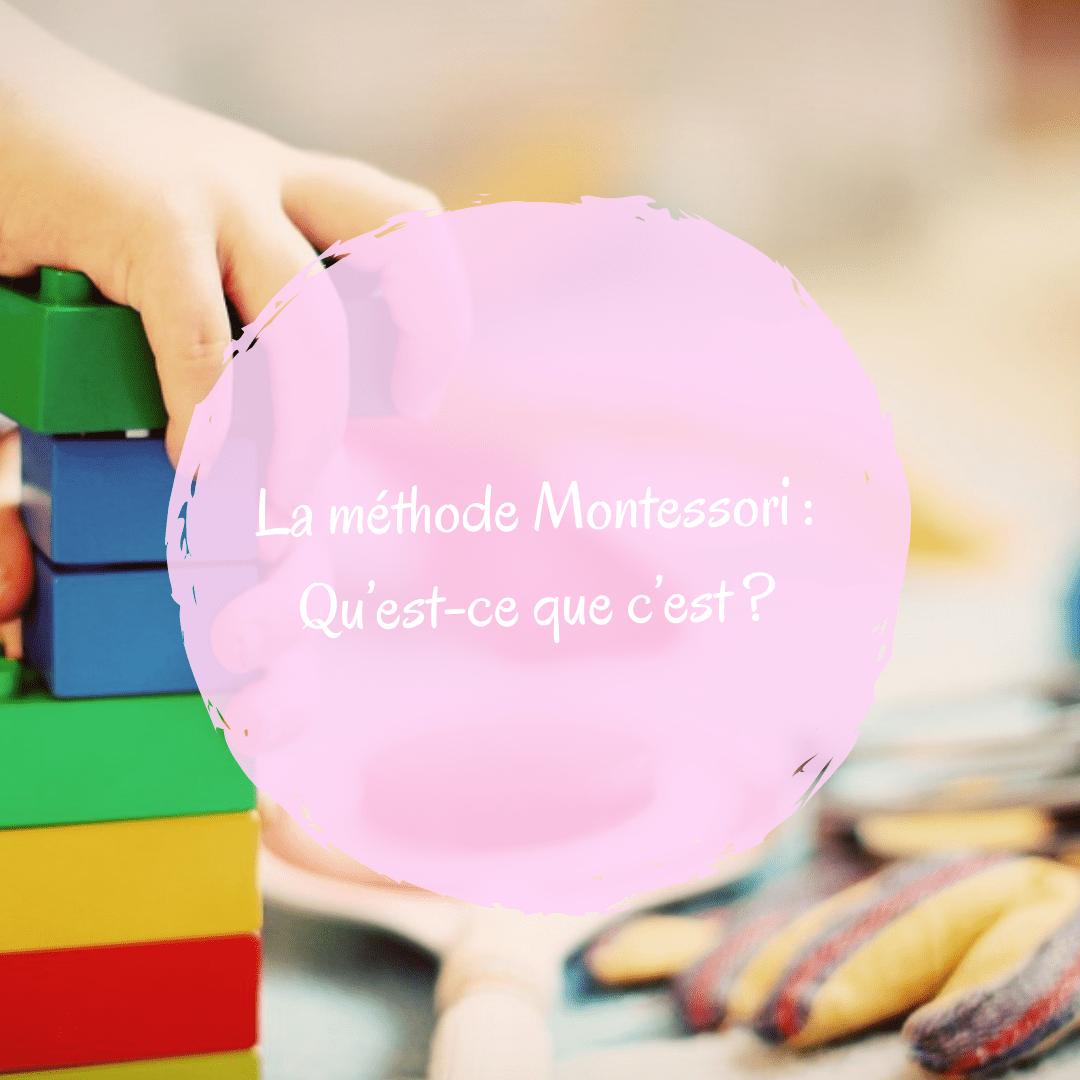 La méthode Montessori: Qu'est-ce que c'est?