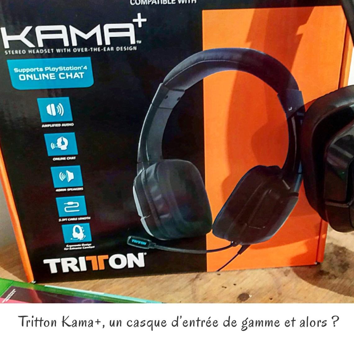 Tritton Kama+, un casque d'entrée de gamme et alors ?