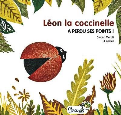 Léon la coccinelle à perdu tous ses points des Éditions Grenouille.
