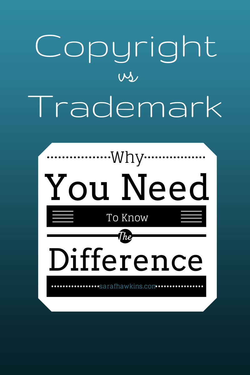 the difference between copyright and trademark and why you need to know