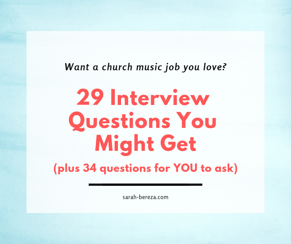Mega List of Interview Questions for Church Music Jobs (for