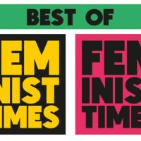 A Feminist Times farewell round-up