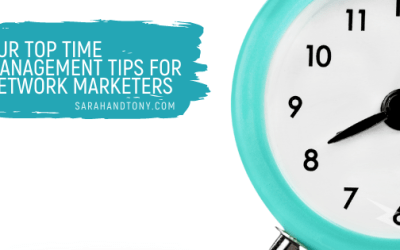 Our Top Time Management Tips for Network Marketers