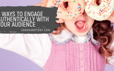 4 Ways to Engage Authentically with your Audience