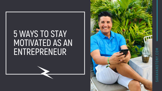5 ways to stay motivated in your business