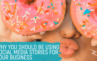 Why you should be using Social Media Stories for your Business