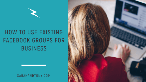 How to Use Existing Facebook Groups for Business