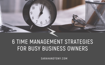 6 Time Management Strategies for Busy Business Owners
