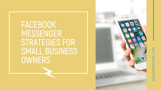 Facebook Messenger Strategies for Small Business Owners