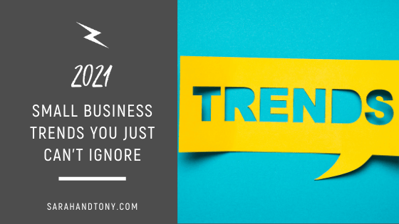2021 Small Business Trends You Just Can't Ignore