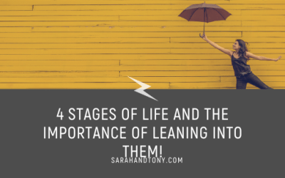 4 Stages Of Life and The Importance Of Leaning Into Them!