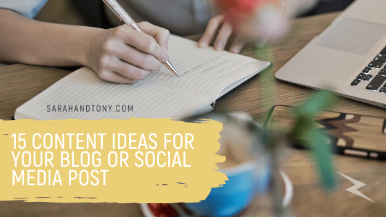 15 Content Ideas for your Blog or Social Media Post