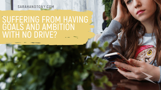 Goals and Ambition with no Drive | Entrepreneurs