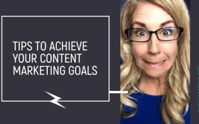 Tips to Achieve your Content Marketing Goals