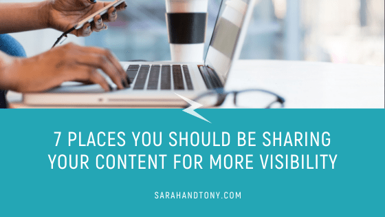 7 Places you Should be Sharing your Content for more Visibility