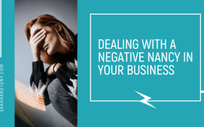 Dealing with a Negative Nancy in your Business