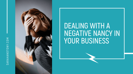 negative Nancy in your business