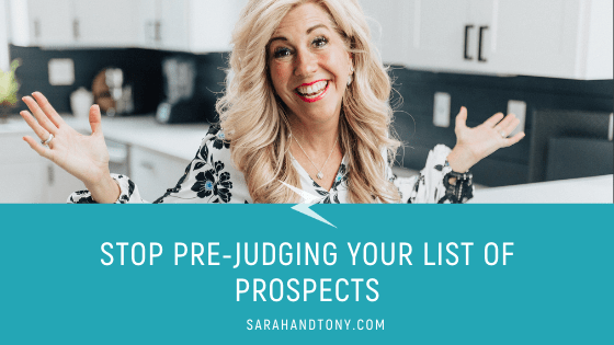 Stop Pre-Judging your List of Prospects
