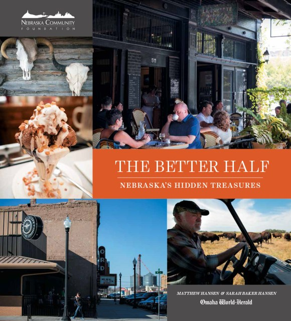The Better Half: Nebraska's Hidden Treasures by Sarah Baker Hansen and Matthew Hansen