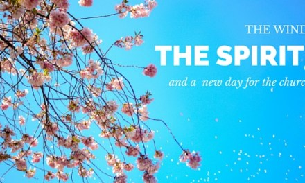 The Wind, The Spirit, And A New Day For The Church