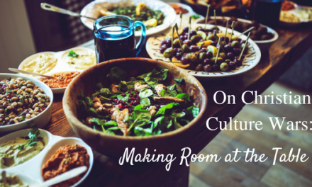 On Christian Culture Wars: Making Room at the Table