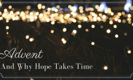 Advent And Why Hope Takes Time