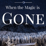 When the Magic is Gone