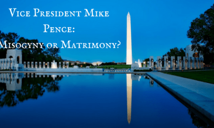 Vice President Mike Pence: Misogyny or Matrimony?