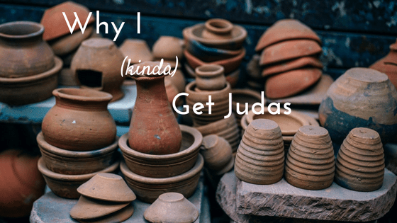 Why I (kinda) Get Judas