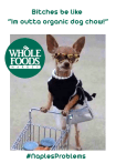 Whole Foods Bitches