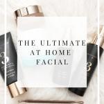 The ultimate at home facial
