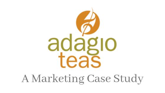 Adagio Teas: A Brief Marketing Case Study