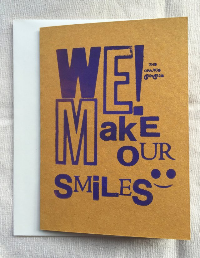 We Make Our Smiles Limited Edition Letterpress Print