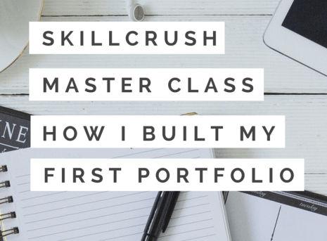 Skillcrush Master Class: How I built my very first portfolio: A step by step guide