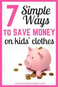 7 Ways to Save Money on Kids' Clothes | www.saraheverafter.com