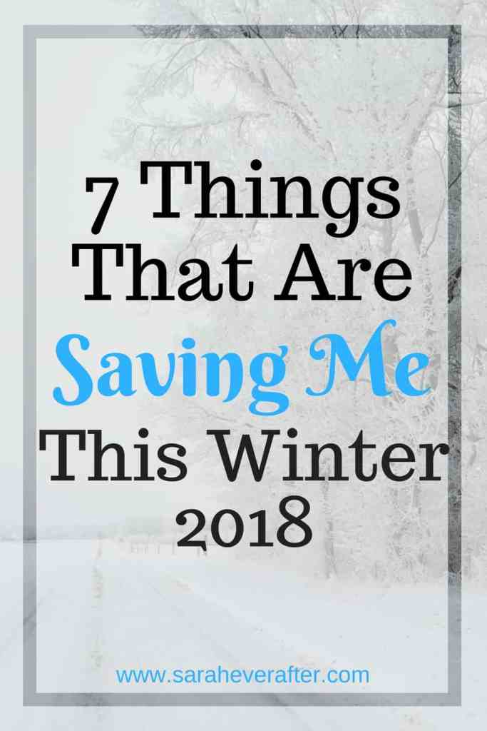 7 Things That Are Saving Me This Winter 2018 | www.saraheverafter.com