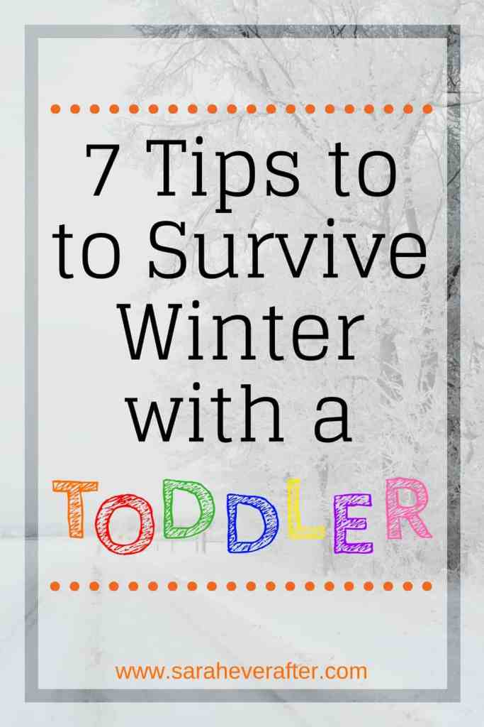 7 Tips to Survive Winter with a Toddler | www.saraheverafter.com