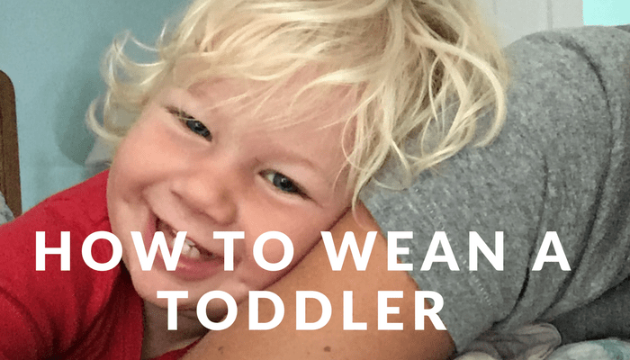 How I Finally Weaned My 18 month old
