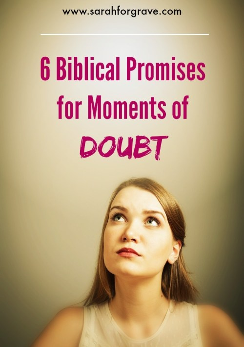 6 Biblical Promises for Moments of Doubt