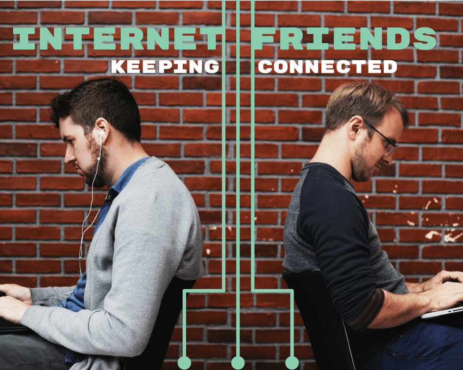 Internet Friends: How To Keep Connected From Afar