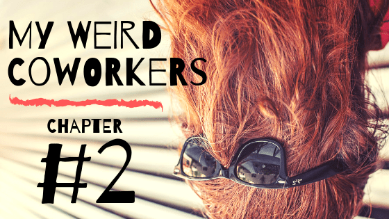 My Weird Coworkers: Chapter 2