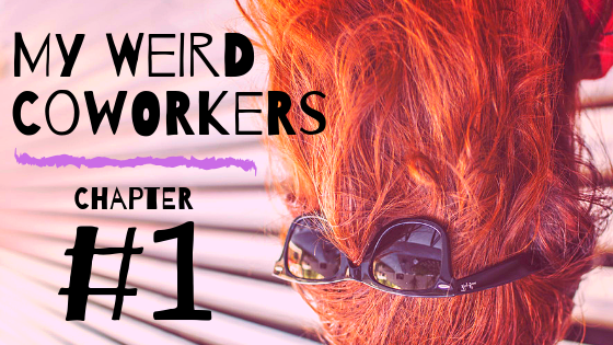 My Weird Coworkers: Chapter 1