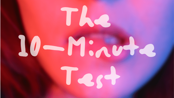 The 10 Minute Test