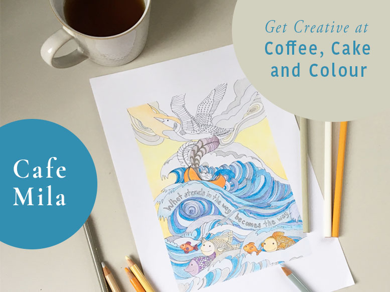 NEW! Coffee, Cake & Colour at Cafe Mila every Monday