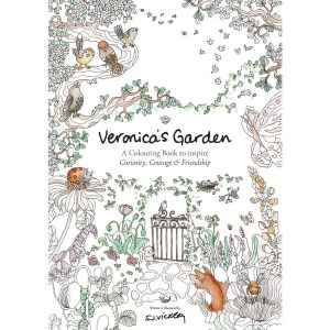 Veronica's Garden A Colouring Book to inspire Curiosity, Courage & Friendship