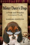 Mister Darcy's Dogs,  by Barbara Silkstone