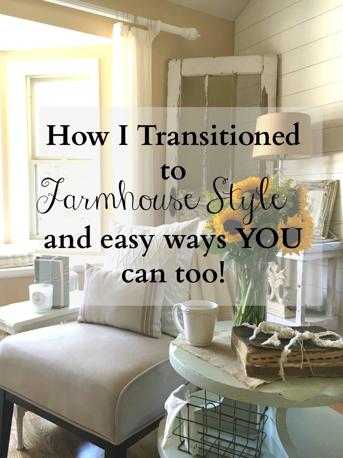 How I Transitioned To Farmhouse Style Sarah Joy Blog