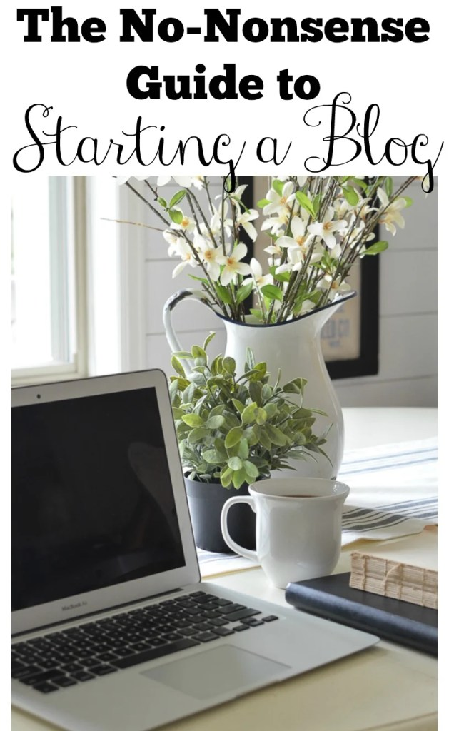 The No-Nonsense Guide to Starting a Blog. How to start a blog in just a few easy steps!