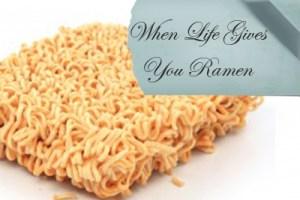 When Life Gives You Ramen   sarahkovac.com